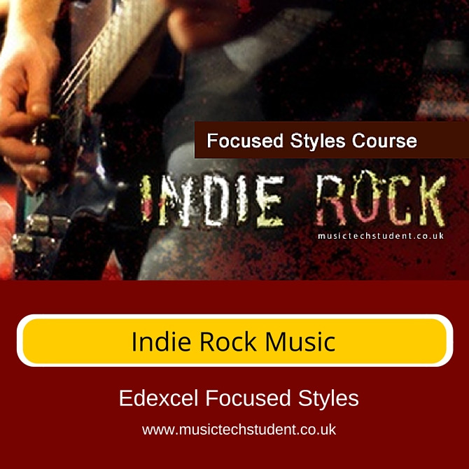 Edexcel Focused styles Indie Rock Music