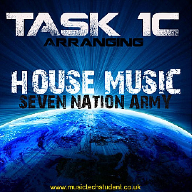 Task 1C Arranging House Music with Seven Nation Army