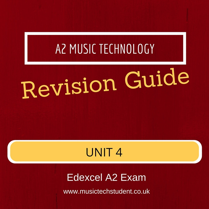 A2 Music Technology Revision Guide Unit 4 Edexcel A2 Exam