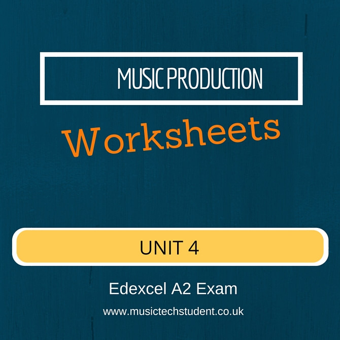 Music Production Worksheets for the A Level A2 Edexcel Music Technology Exam