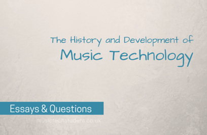 The history and development of music technology essay questions