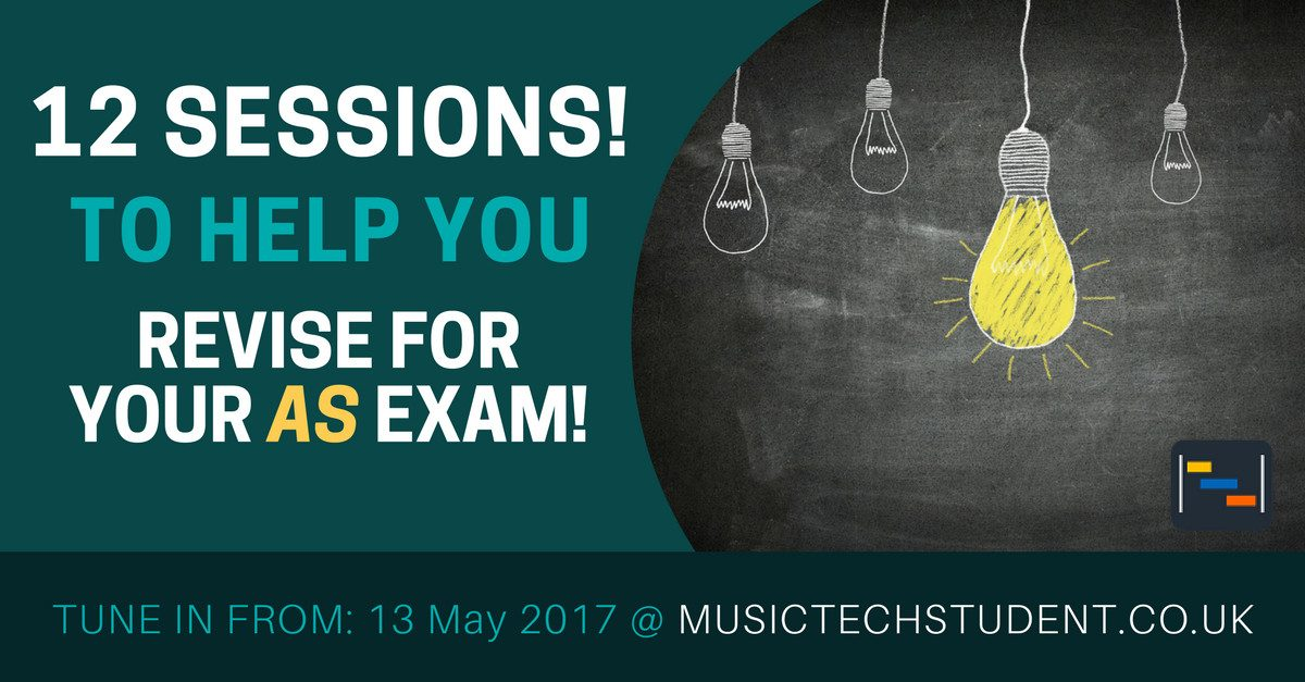 AS Music Technology Revision Sessions 2017