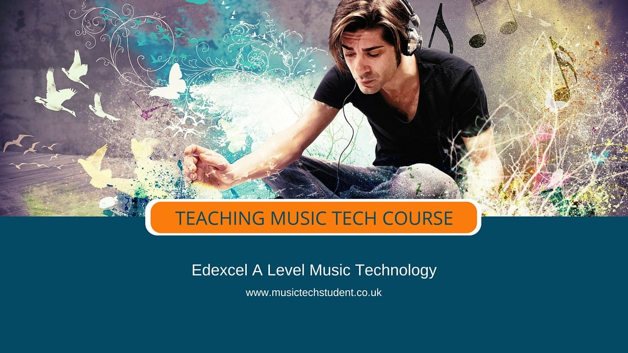 Teaching A Level Music Technology course