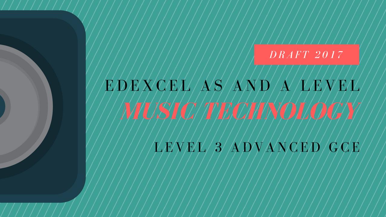 Edexcel Music Technology 2017