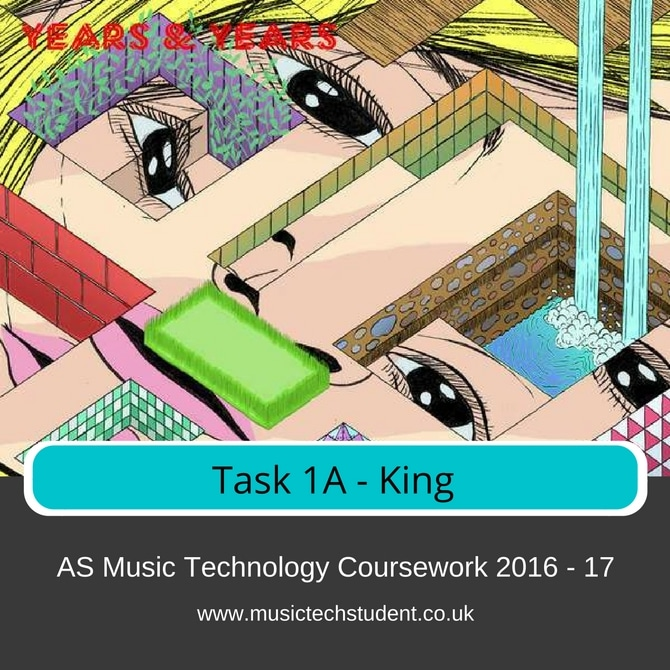 Edexcel AS Music Technology Coursework 2016 - 2017 Task 1A King course