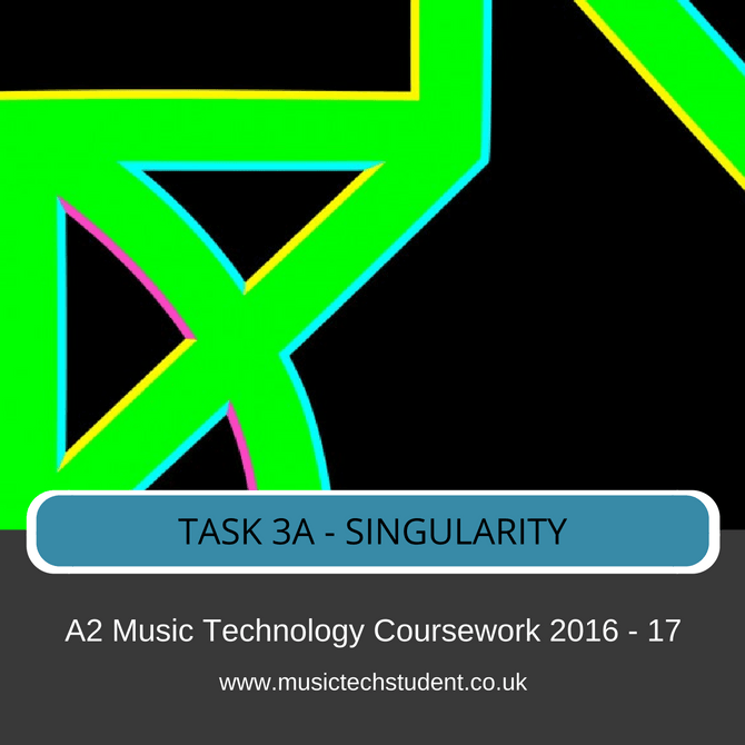 task-3a-singularity-a2-music-technology-2016-2017