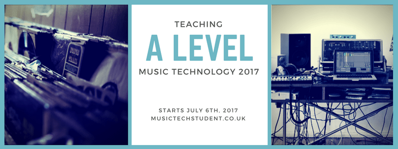 Teaching A Level Music Technology 2017