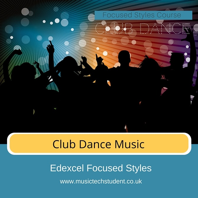 Club Dance Music Focused Styles course Edexcel AS Exam