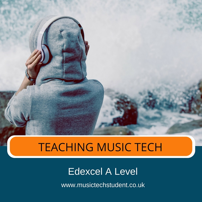 Teaching A Level Music Technology Edexcel