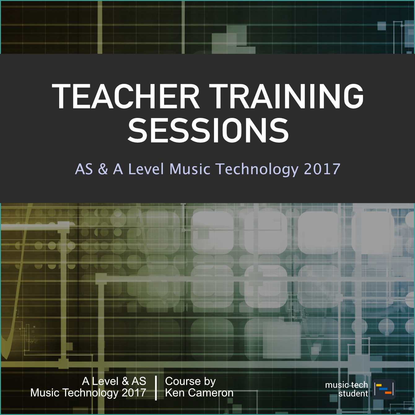 AS and A Level Music Technology Teacher Training Sessions