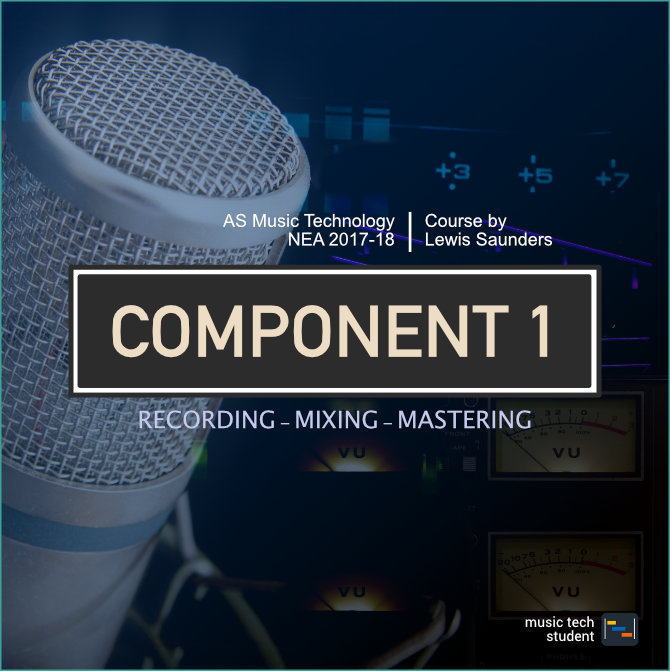 Component 1 Recording Mixing and Mastering