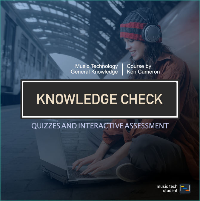 Music Technology Knowledge Check and interactive assessment
