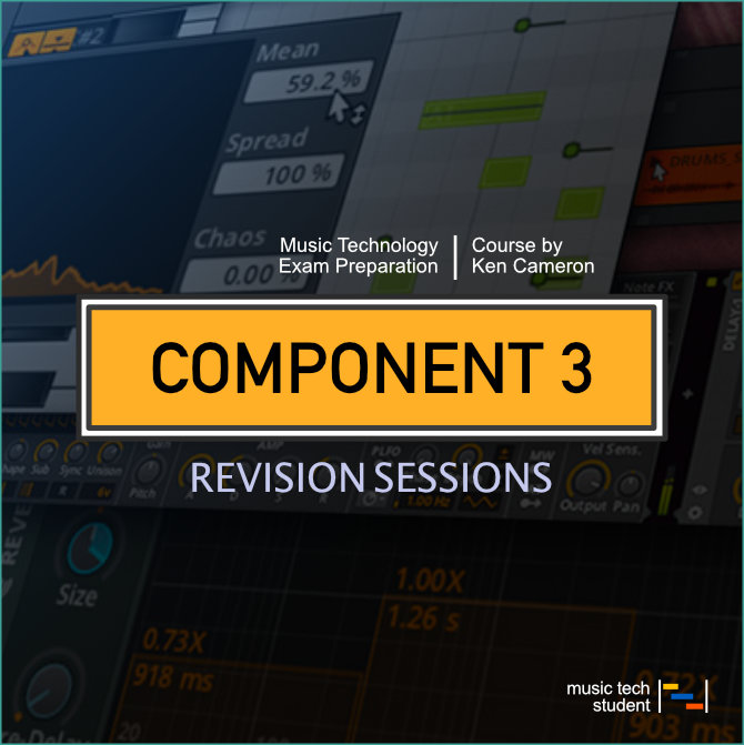 A Level Music Technology Component 3 Revision Sessions