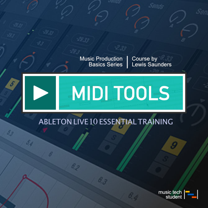 Ableton 10 MIDI Tools Course