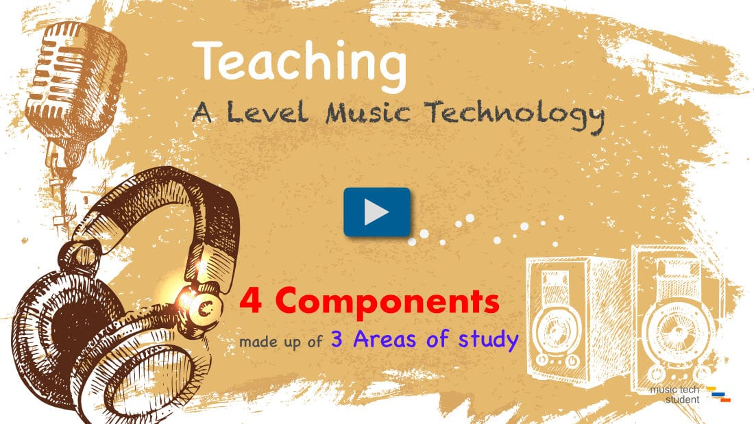 Teaching A-Level Music Technology