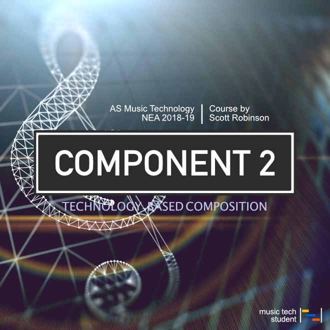 AS Component 2 - Technology-based Composition - Dubstep 2018-19