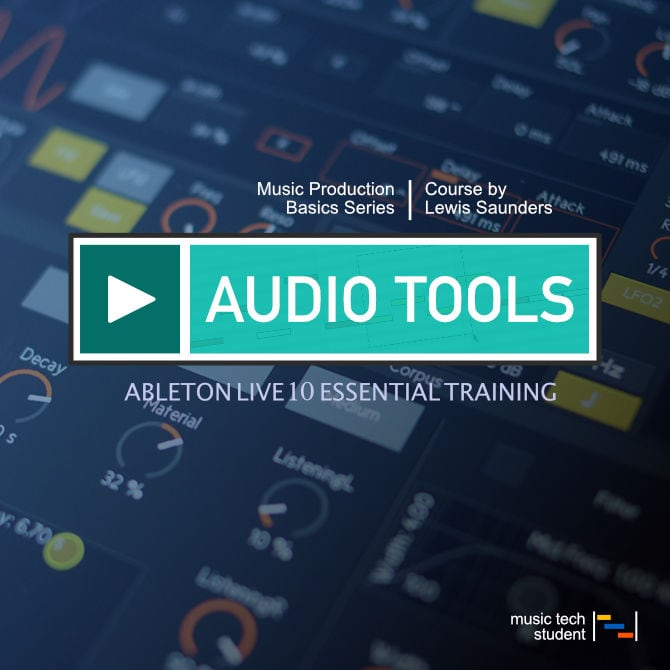 Ableton Live 10 - Audio Tools Course