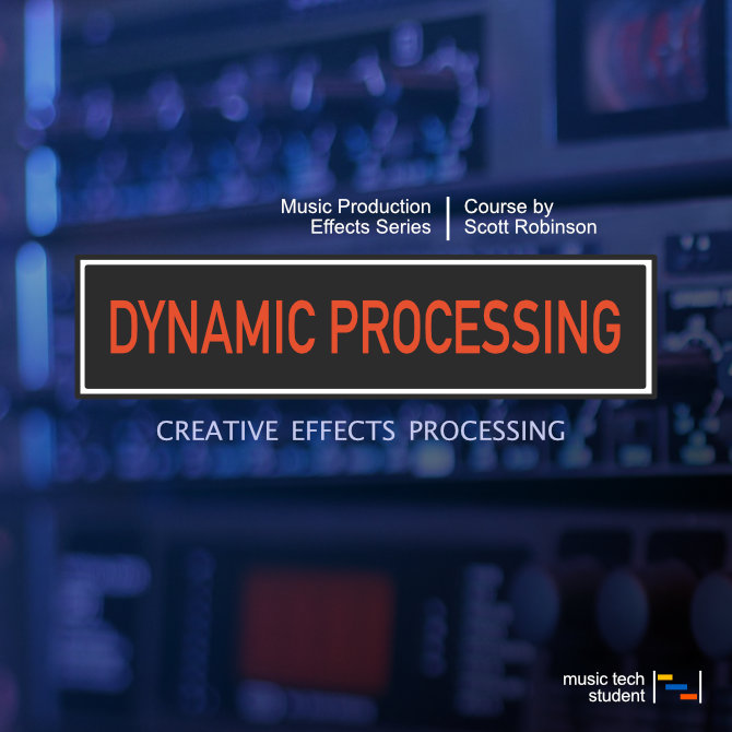 Creative Effects Processing - Introduction to dynamic processing