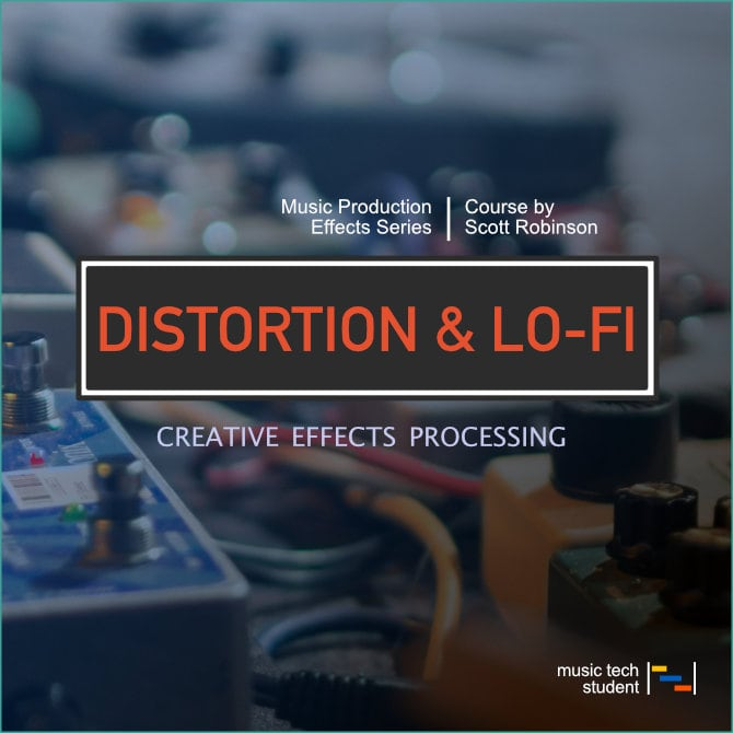 Creative Effects Processing - Distortion and LoFi effects