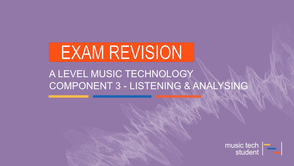 Component 3 Listening and Analysing Exam Paper Overview