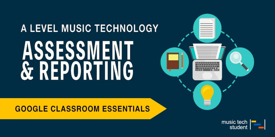 Assessment and reporting for A Level Music Technology post header