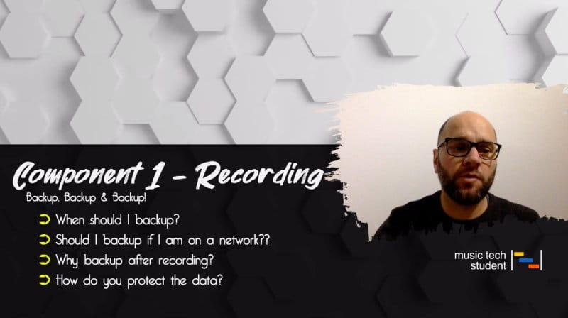 Component 1 Recording - Backup backup and backup - A Level Music Technology